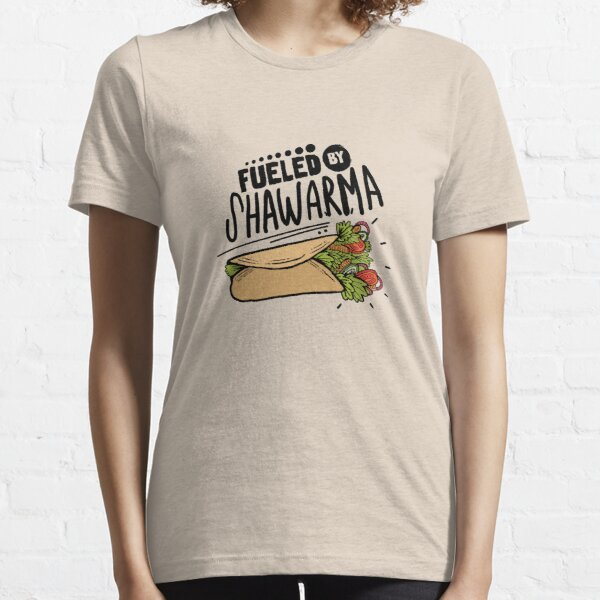 Fueled By Shawarma Funny Design Gift For Food Lovers - Shawarma T-Shirt - Food Lover Gift Essential T-Shirt