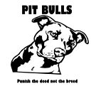 Pit Bull - Punish the Deed the not Breed  by KarenKehoe2007