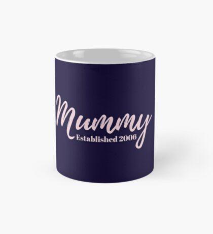 Mummy Established 2006 Mug