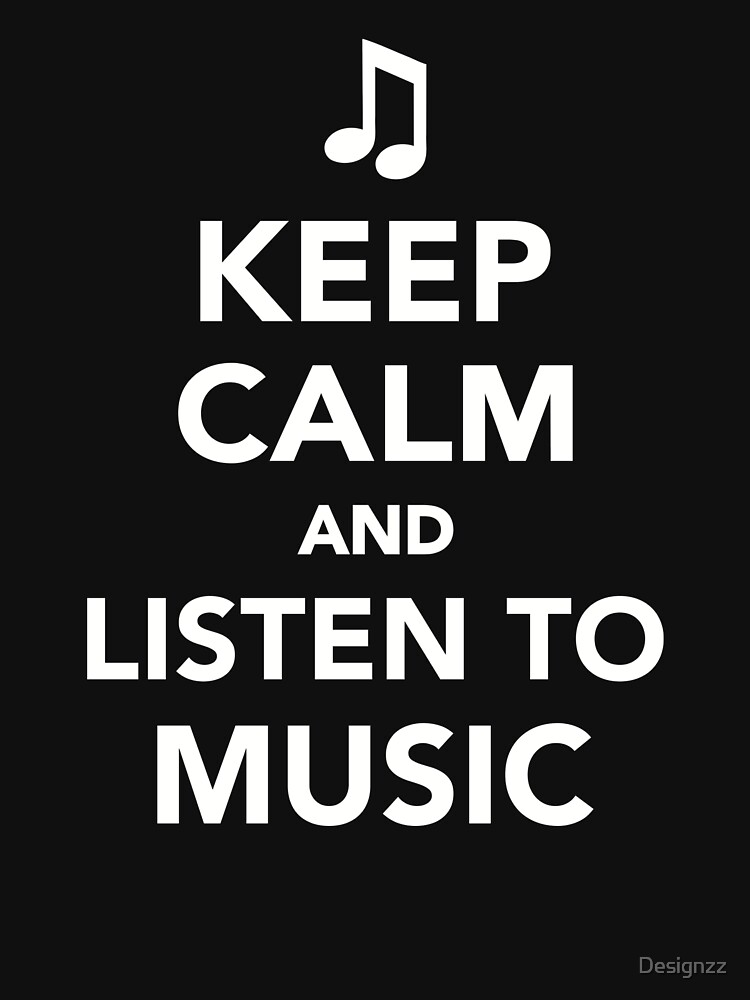 Keep calm and listen to music by Designzz