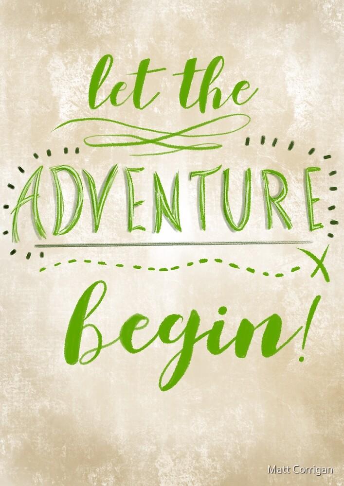 Let the adventure begin! by Matt Corrigan