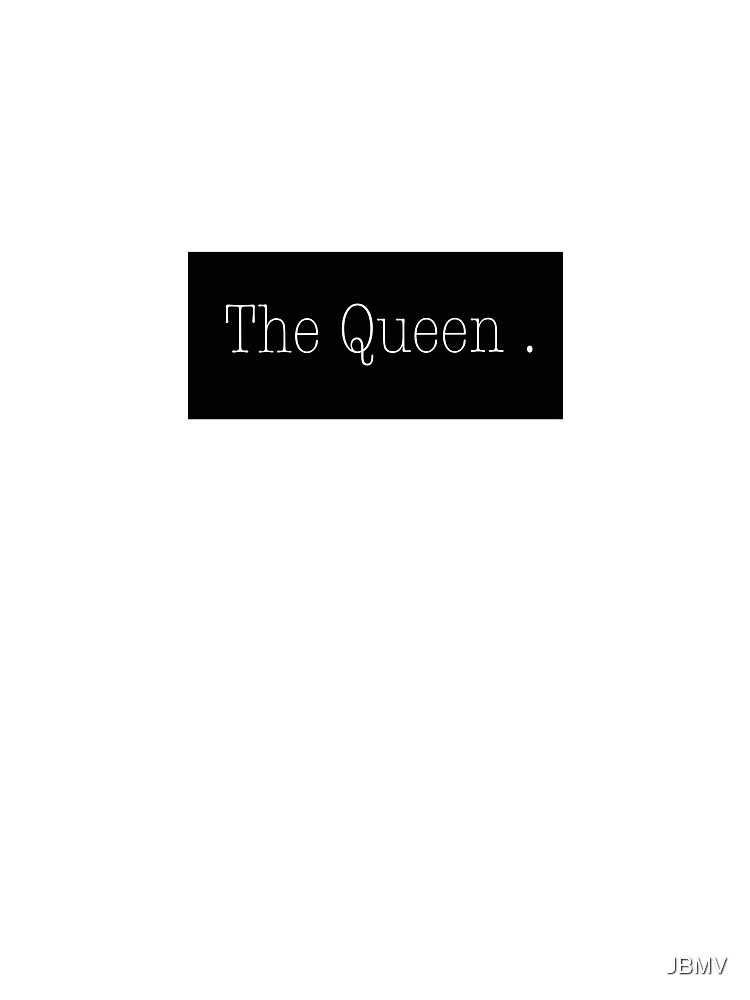 The Queen by JBMV