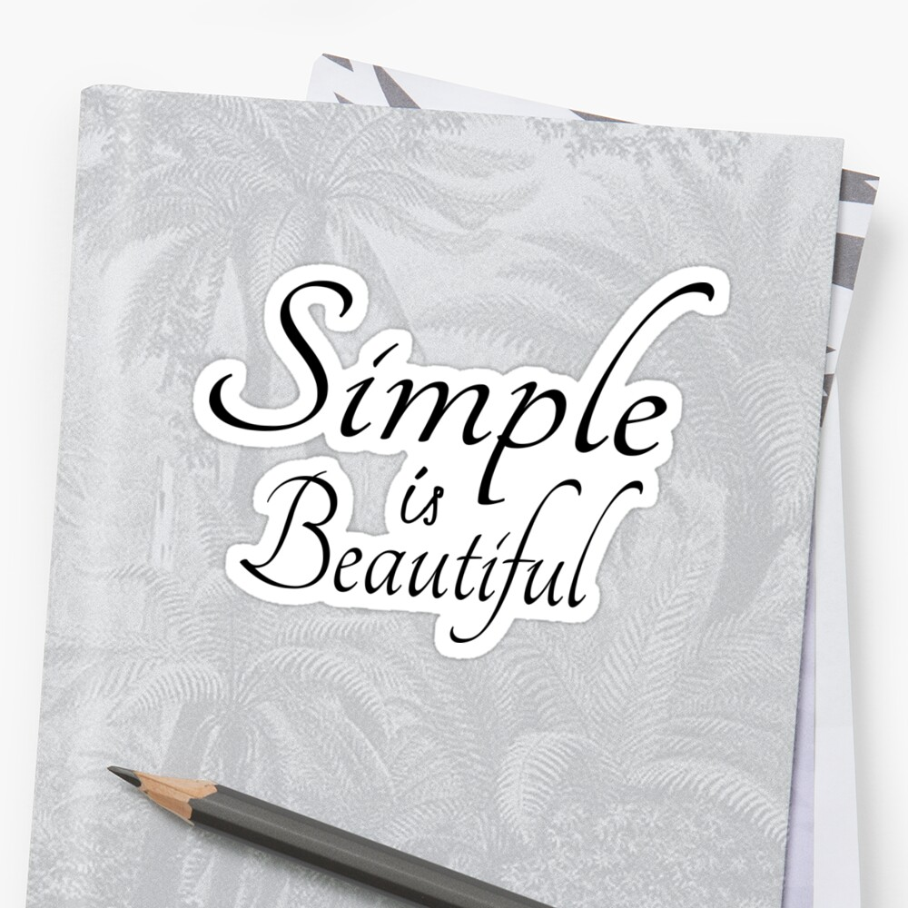 Simple Is Beautiful by TeddyTed