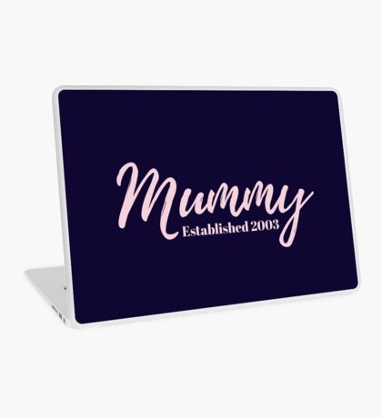 Mummy Established 2003 Laptop Skin