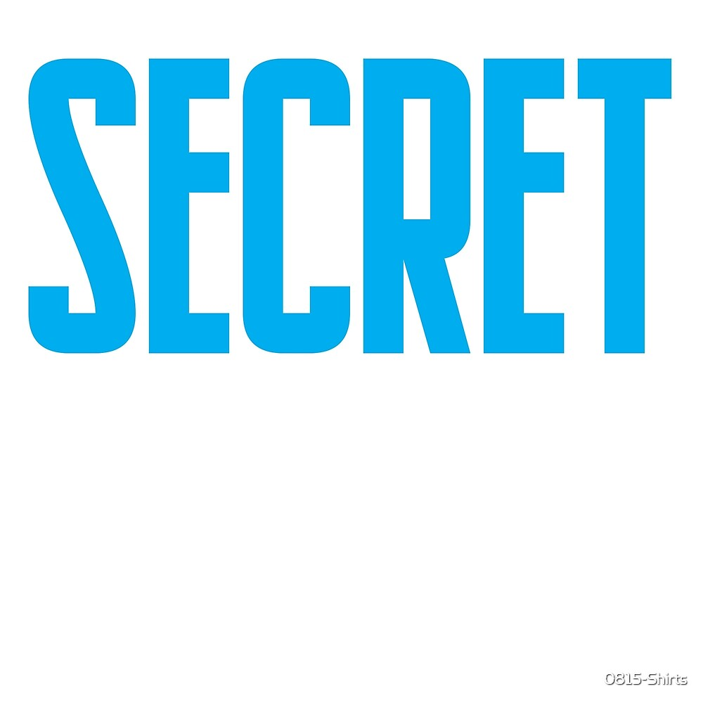 Secret by 0815-Shirts