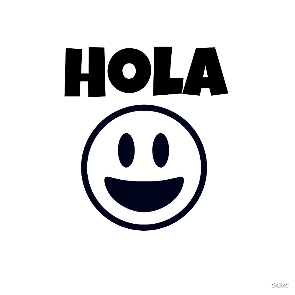 Hola by dx3xd