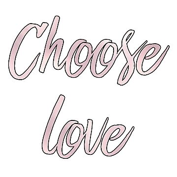 deep quotes i choose love by untagged-shop