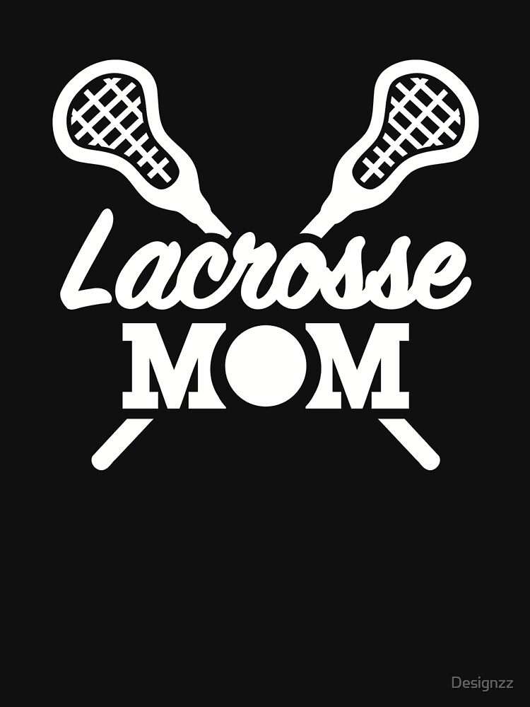 Lacrosse Mom by Designzz
