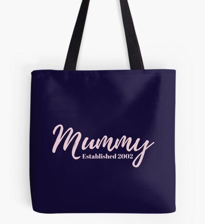 Mummy Established 2002 Tote Bag
