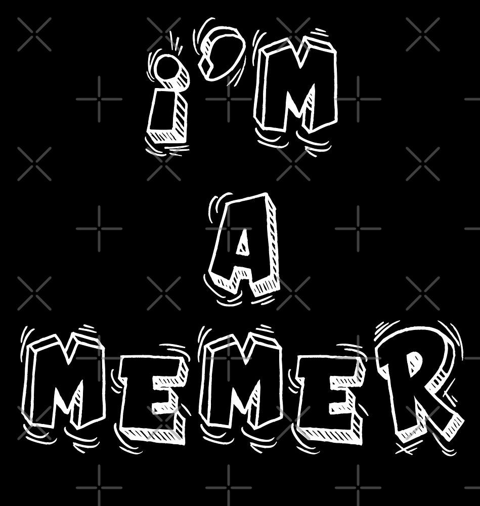 I'm a Memer by Minksilimus