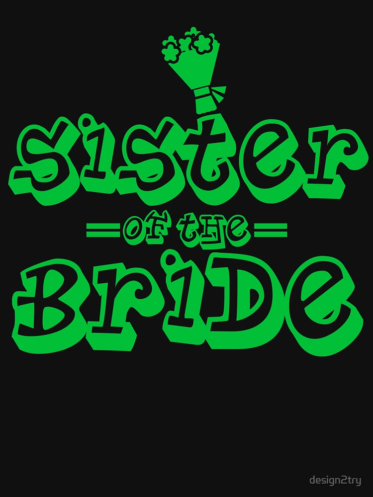 Sister of the bride by design2try