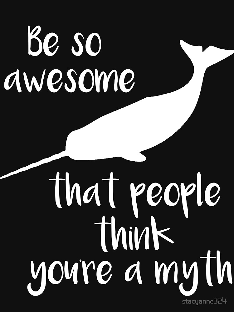 Narwhal So Awesome People Think Your a Myth by stacyanne324