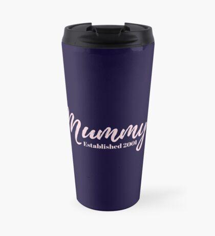 Mummy Established 2001 Travel Mug