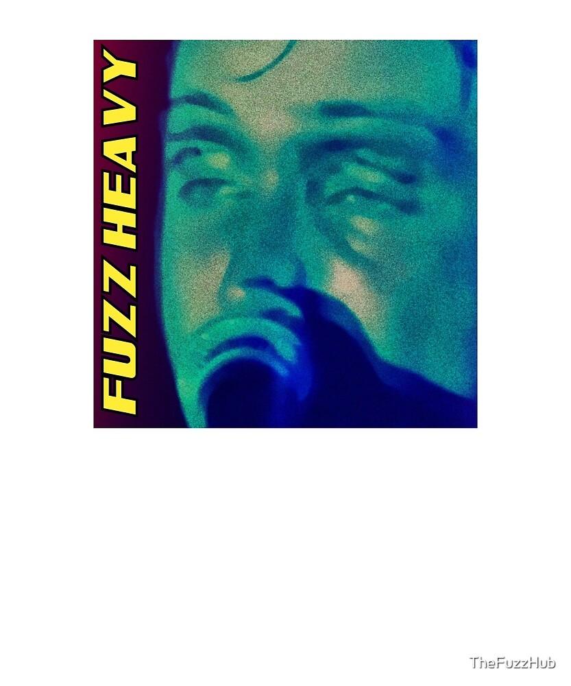 FUZZ HEAVY ARTWORK by TheFuzzHub