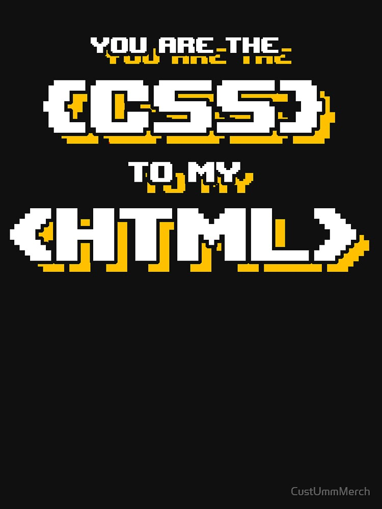 Computer CSS HTML Geek Pun Apparel by CustUmmMerch