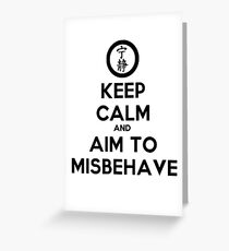 Keep Calm and Aim to Misbehave Greeting Card