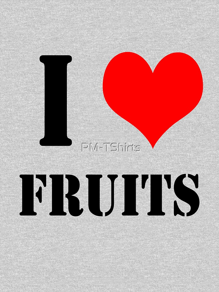 I Love Fruits Design lettering with heart by PM-TShirts