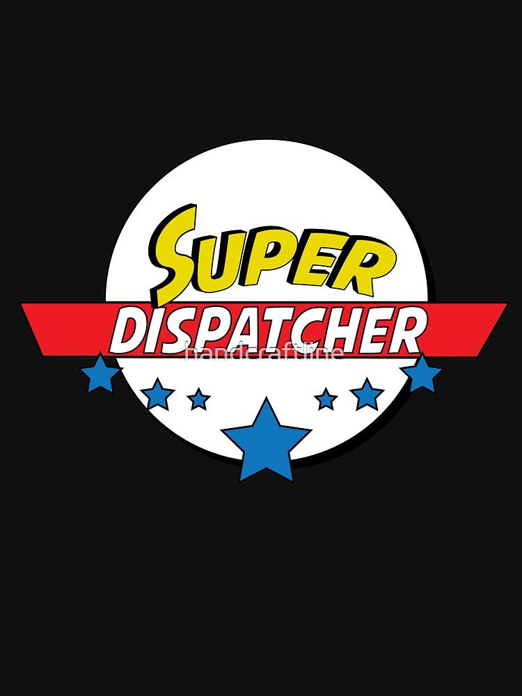 Super Dispatcher, #Dispatcher  by handcraftline