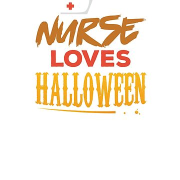 This Nurse Loves Halloween Funny Nurse  by CheerfulDesigns