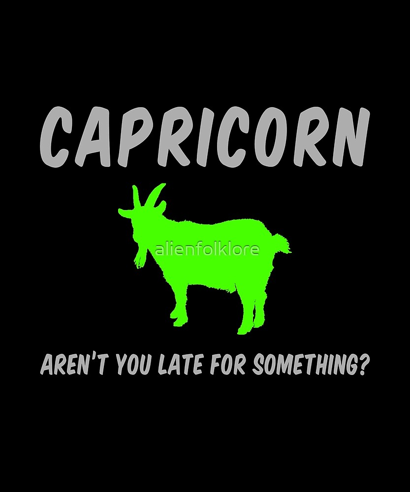 Capricorn: Aren't You Late For Something? by alienfolklore