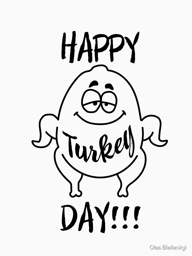 Happy Turkey Day T-Shirt Funny Thanksgiving Gift Shirt by andalit