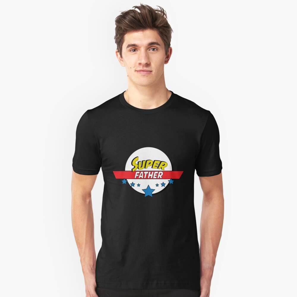Super father, #father  Unisex T-Shirt Front