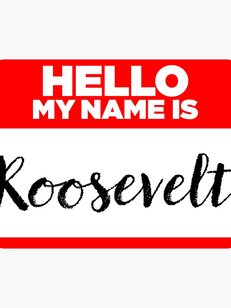 My Name Is Roosevelt - Introduction Hipster Sticker Tag by lyssalou2002b