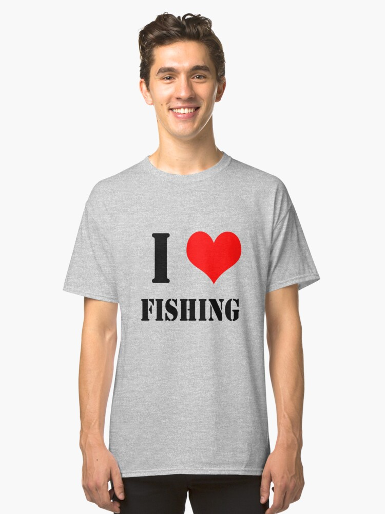 I Love Fishing Design lettering with heart Classic T-Shirt Front