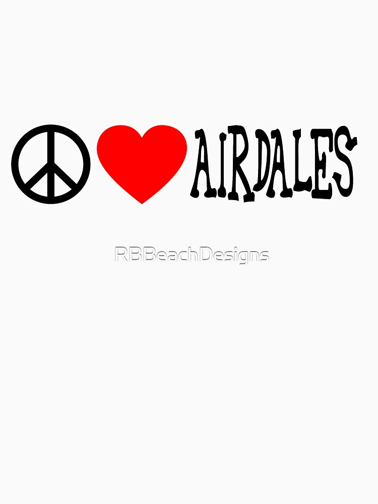 Peace, Love and Airedales. by RBBeachDesigns