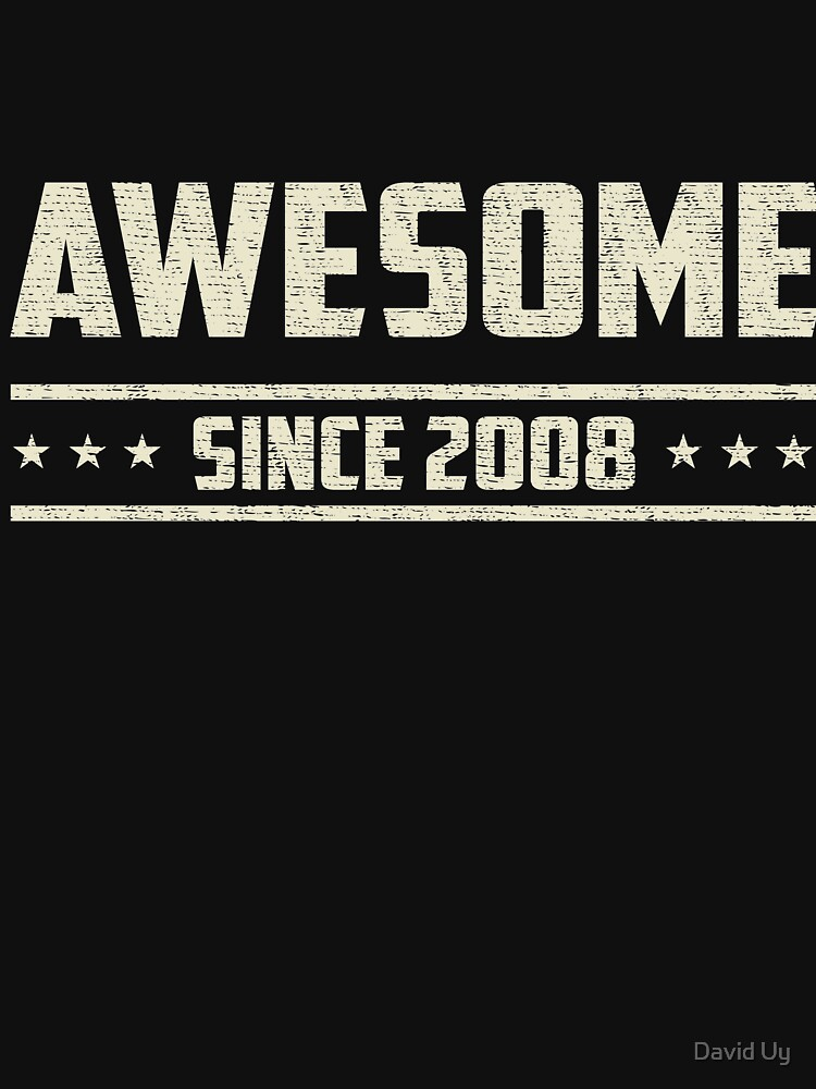 Awesome Since 2008 - Vintage 2008 - Birthday Celebration Gifts by daviduy