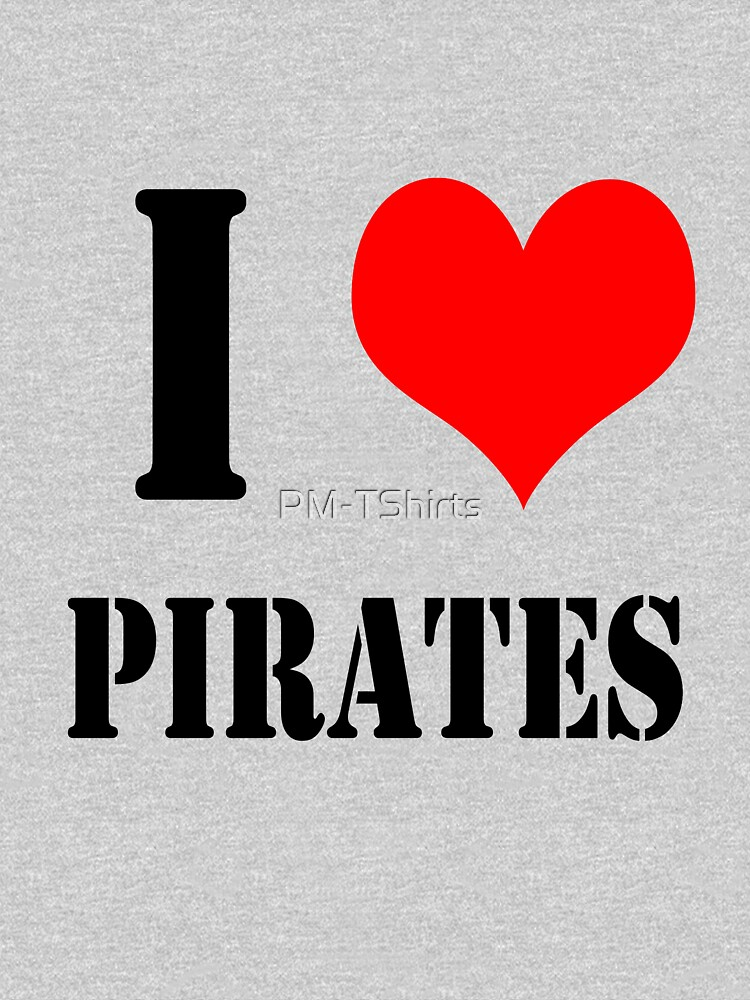 I Love Pirates design lettering with heart by PM-TShirts