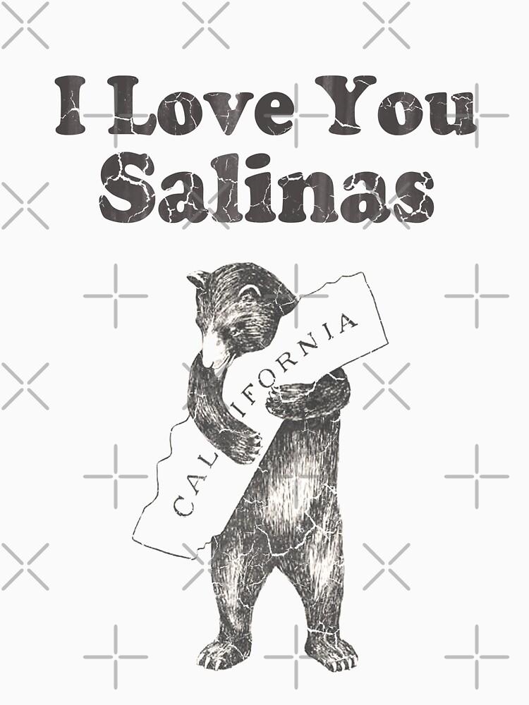 I Love You Salinas California by frittata