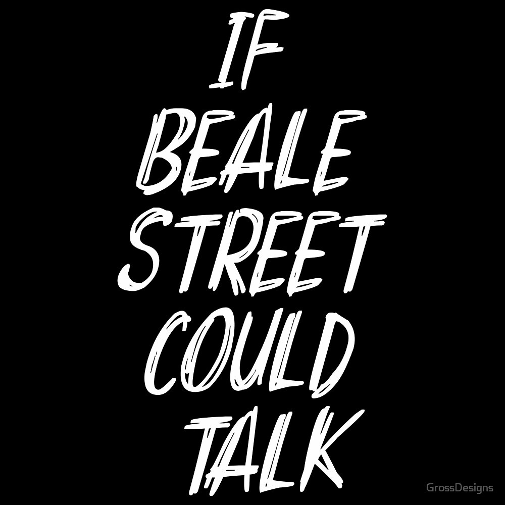 IF BEALE STREET COULD TALK by GrossDesigns