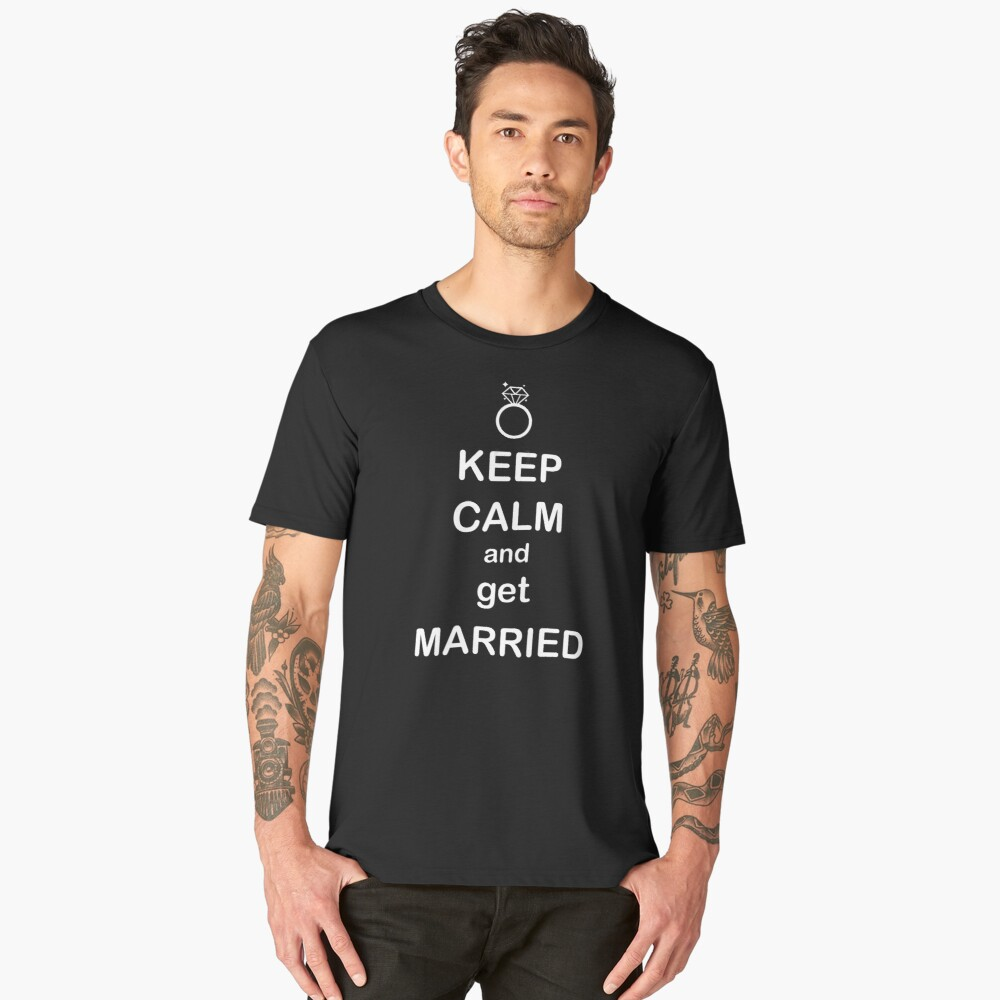 Keep calm and get married Men's Premium T-Shirt Front