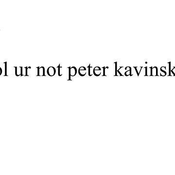lol ur not Peter kavinsky by amartyn
