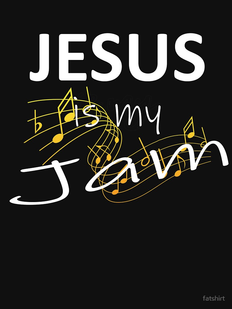 JESUS IS MY JAM NOTES by fatshirt