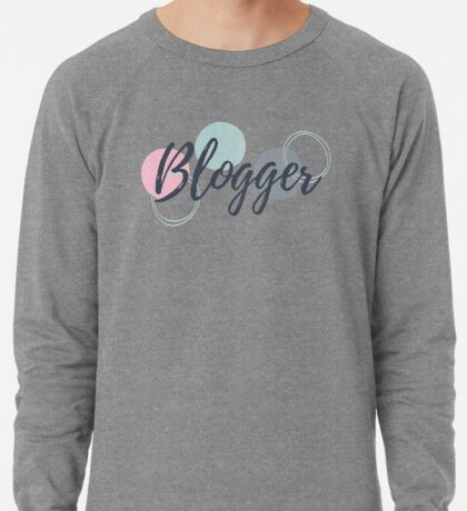 Blogger - dark grey text with bubbles & white background Lightweight Sweatshirt