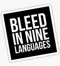 Bleed in Nine Languages Sticker