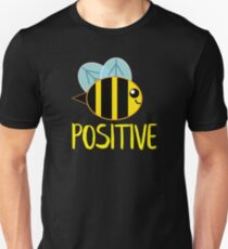 Be Positive, Bee Positive Unisex T-Shirt