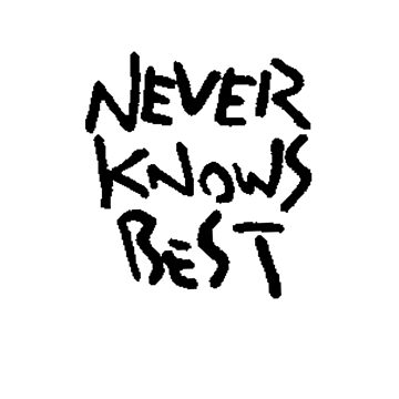 NEVER KNOWS BEST - WHITE by goblinslayer