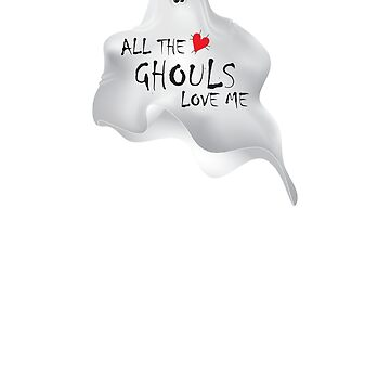 All the Ghouls Love Me Adorable Halloween Shirt by scrane1970