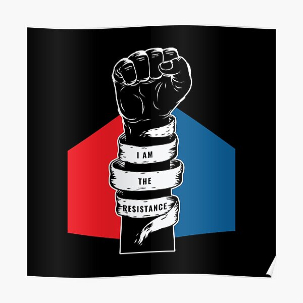 I Am the Resistance America American FIst in the Air Poster