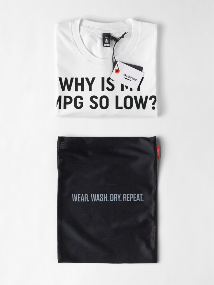 Alternate view of Why is my mpg so low design Premium T-Shirt