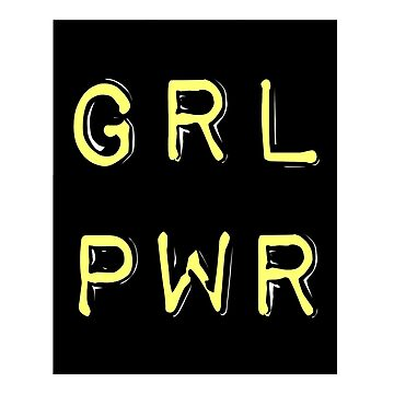 GRL PWR by notfamous