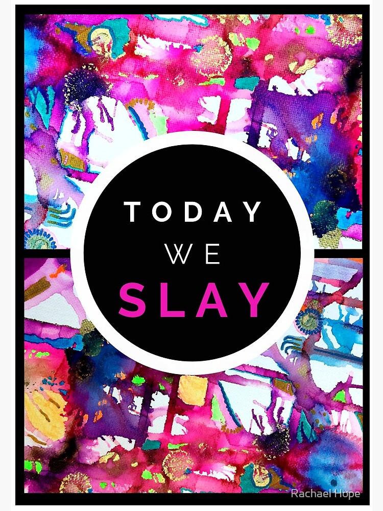 Today we Slay by RachaelHope90