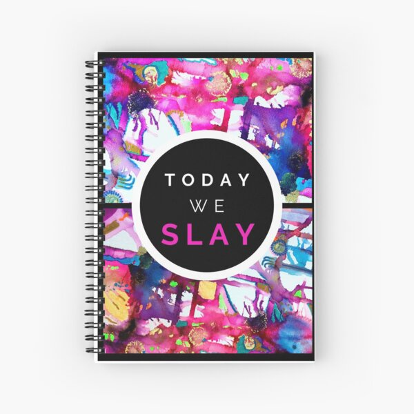 Today we Slay Spiral Notebook