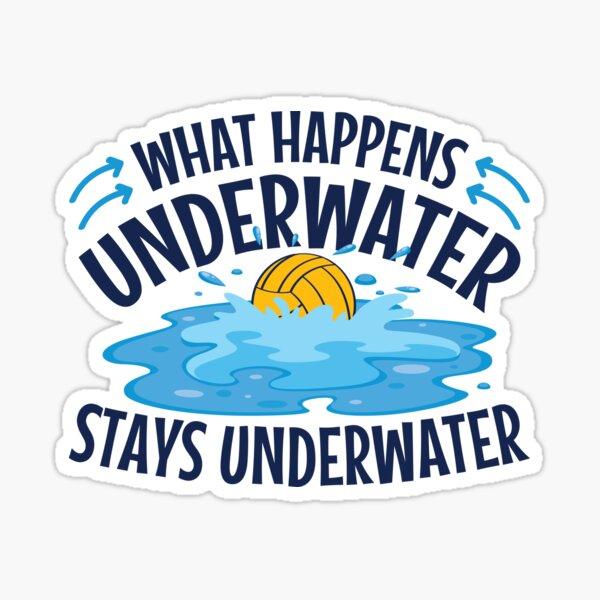 Water Polo Que se passe-t-il sous l'eau? Reste sous l'eau Sticker