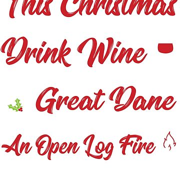 Christmas t shirt for Wine Drinking Great Dane lovers by PinkDesigns