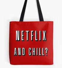 Netflix and chill? Tote Bag