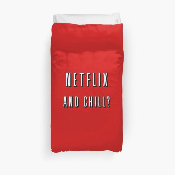 Netflix and chill? Duvet Cover